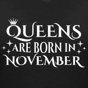 Queens are born in November - Women's V-Neck T-Shirt