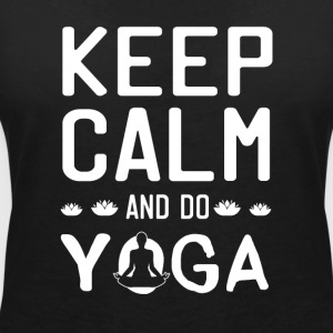 Keep Calm And Do Yoga - Women's V-Neck T-Shirt