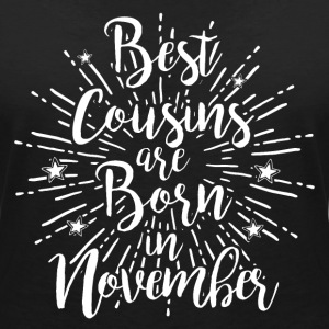 Best cousins are born in November - Frauen T-Shirt mit V-Ausschnitt