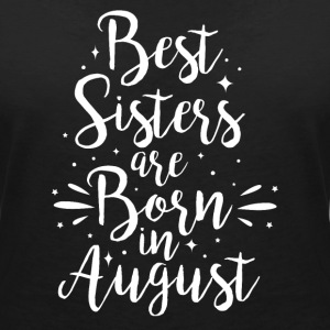 Best sisters are born in August - Frauen T-Shirt mit V-Ausschnitt