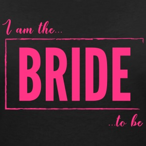 I am the Bride To Be in hot pink - Women's V-Neck T-Shirt