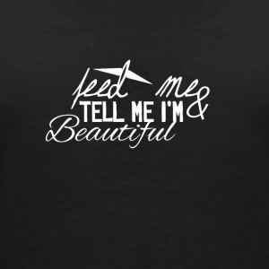 Tell me i'm beautiful - Women's V-Neck T-Shirt