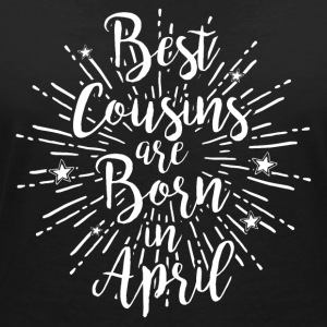 Best cousins are born in April - Frauen T-Shirt mit V-Ausschnitt