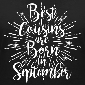 Best cousins are born in September - Frauen T-Shirt mit V-Ausschnitt