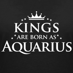 Kings are born as Aquarius - Frauen T-Shirt mit V-Ausschnitt