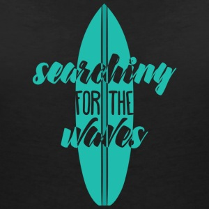 Surfer / Surfing: Searching For The Waves - Women's V-Neck T-Shirt