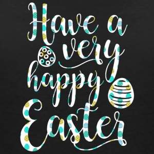 Easter / Easter Bunny: Have a very happy Easter - Women's V-Neck T-Shirt