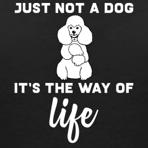Dog / puddel: Just Not A Dog. Det er The Way Of Life - T-skjorte med V-utsnitt for kvinner