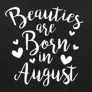 Beauties are born in August - Frauen T-Shirt mit V-Ausschnitt