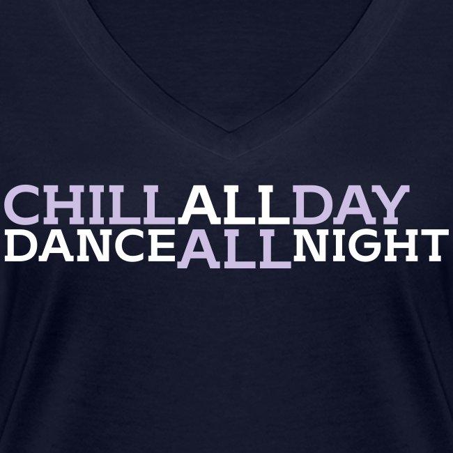 Chill all day Dance all night _v2