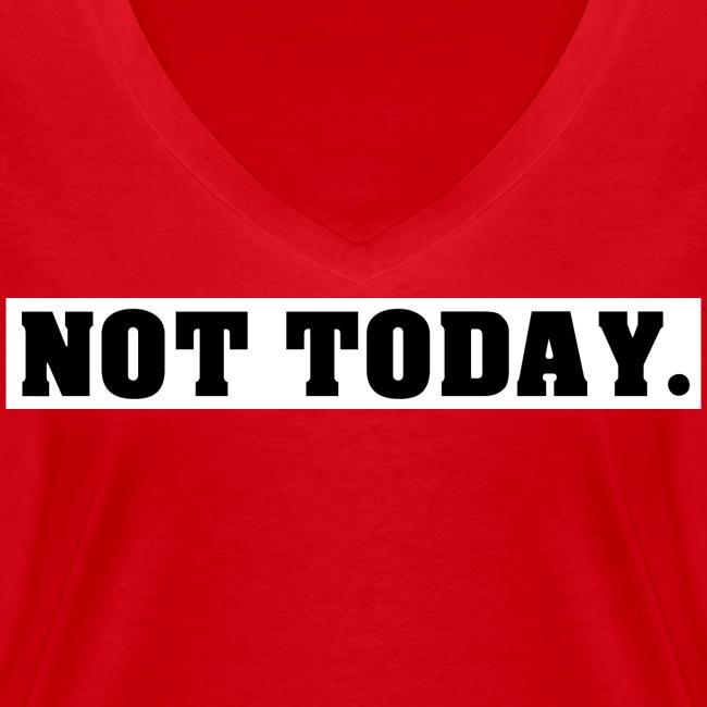 NOT TODAY Spruch Nicht heute, cool, schlicht