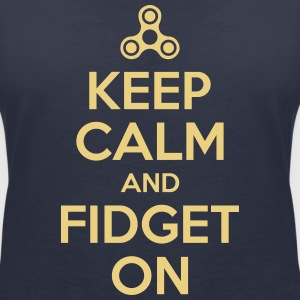 Keep Calm and Fidget On - Frauen T-Shirt mit V-Ausschnitt