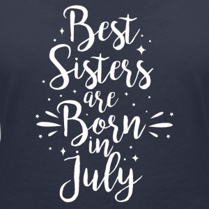 Best sisters are born in July - Frauen T-Shirt mit V-Ausschnitt