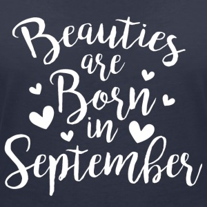 Beauties are born in September - Frauen T-Shirt mit V-Ausschnitt