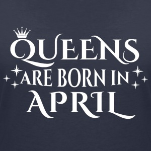 Queens are born in April - Frauen T-Shirt mit V-Ausschnitt