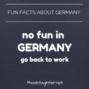 fun facts about Germany no fun in Germany go back - Frauen T-Shirt mit V-Ausschnitt