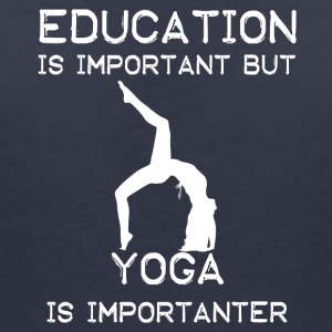 Education is important but Yoga is importanter - Frauen T-Shirt mit V-Ausschnitt