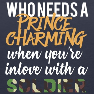 Military / Soldiers: Who Needs A Prince Charming - Women's V-Neck T-Shirt