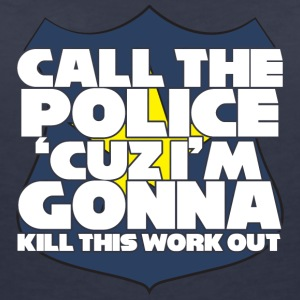 Polizei: Call the police ´cuz i´m gonna kill this - Frauen T-Shirt mit V-Ausschnitt