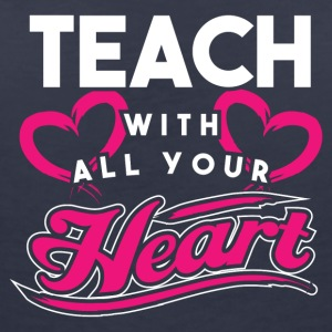 Teacher! Full of Passion! With heart! - Women's V-Neck T-Shirt