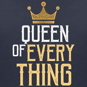 Queen of everything - Women's V-Neck T-Shirt