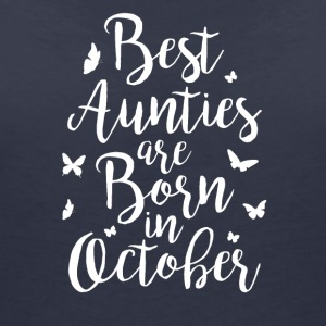Best Aunties are born in October - Women's V-Neck T-Shirt