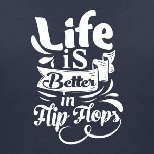 Life is better in Flip Flops - Frauen T-Shirt mit V-Ausschnitt