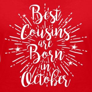 Best cousins are born in October - Frauen T-Shirt mit V-Ausschnitt
