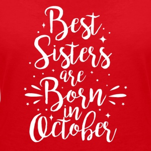 Best sisters are born in October - Frauen T-Shirt mit V-Ausschnitt