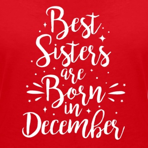 Best sisters are born in December - Frauen T-Shirt mit V-Ausschnitt