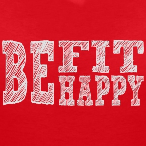 Be fit be happy - Women's V-Neck T-Shirt