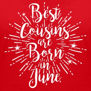 Best cousins are born in June - Frauen T-Shirt mit V-Ausschnitt