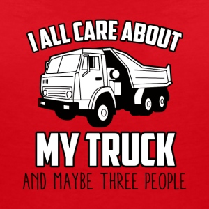 Trucker / Truck Driver: Ik All Care Over My Truck - Vrouwen T-shirt met V-hals
