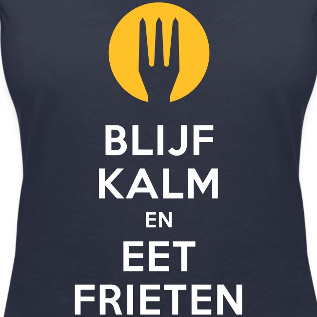 keep calm en eet frieten