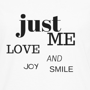 Just me, love, joy and smile :) - Camiseta de manga larga premium hombre