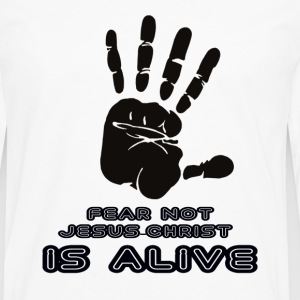 FEAR NOT JESUS IS ALIVE - Men's Premium Longsleeve Shirt