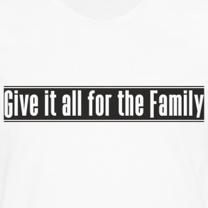 Give_it_all_for_the_Family utforming - Premium langermet T-skjorte for menn
