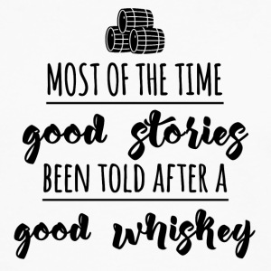 Whiskey - Most of the time good stories ... - Men's Premium Longsleeve Shirt