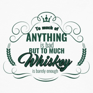 Whiskey - To much of Anything is bad... - Männer Premium Langarmshirt