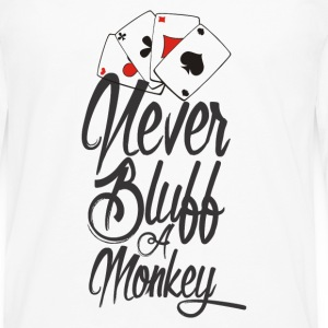 Never bluff a monkey Poker Shirt - Men's Premium Longsleeve Shirt
