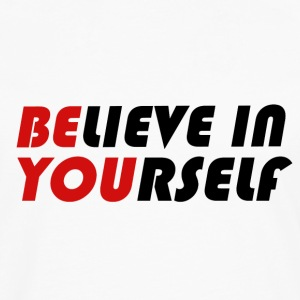 Believe in yourself - Men's Premium Longsleeve Shirt