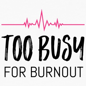Too busy for burnout - Männer Premium Langarmshirt