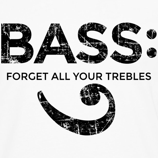 BASS - Forget all your trebles (Vintage/Schwarz)