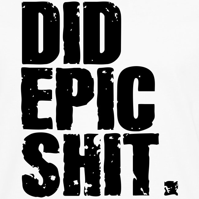 did epic shit