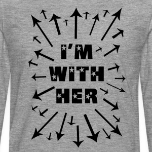 I'm With Her! Support Women Everywhere! - Men's Premium Longsleeve Shirt