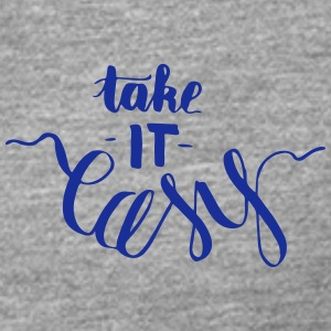 take it easy - creative, witty lettering - Men's Premium Longsleeve Shirt