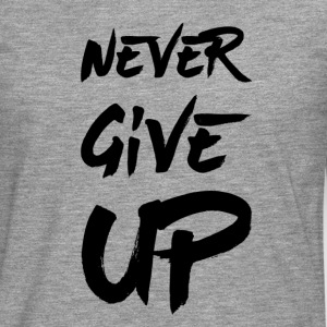 Never Give Up - T-shirt manches longues Premium Homme