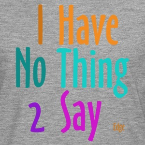 I_have_nothing_to_say - Men's Premium Longsleeve Shirt