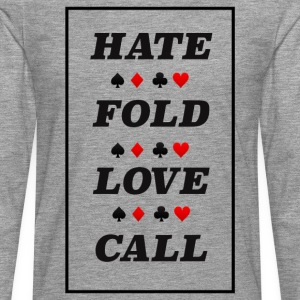 Poker Hate Fold Love Call - Mannen Premium shirt met lange mouwen