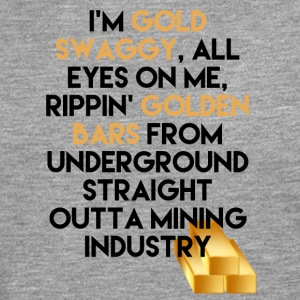 Mining I'm Gold swaggy, All Eyes On Me, Rippin' - Men's Premium Longsleeve Shirt